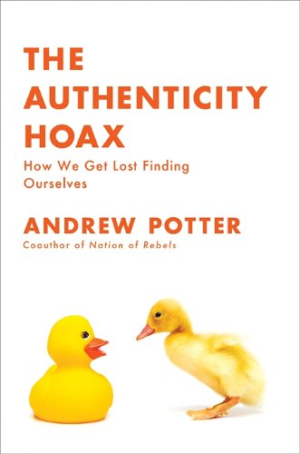 Andrew Potter, The Authenticity Hoax