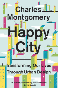 Charles Montgomery, Happy City