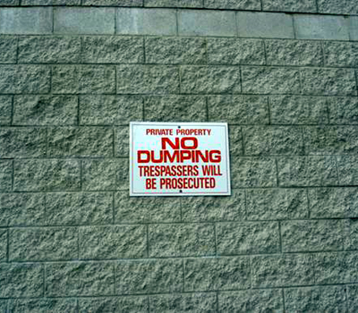 No Dumping: Tresspassers Will be Prosecuted