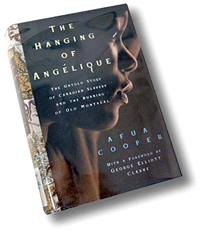 the hanging of angelique In her book the hanging of angélique, professor afua cooper tell the astonishing story of marie-joseph angélique, a slave woman convicted of starting a fire that destroyed a large part of montréal in april 1734 and condemned to die a brutal death.