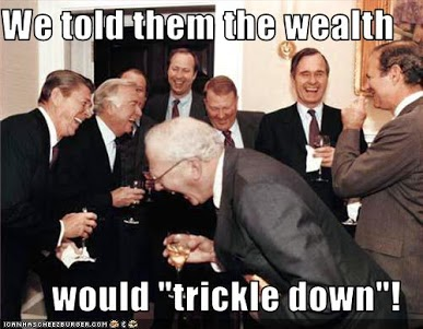 We told them the wealth would 'trickle down'